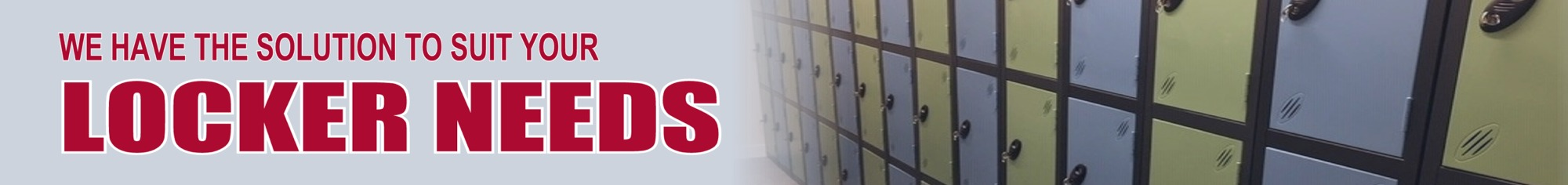 lOCKER SOLUTIONS TO SUIT EVERY ENVIRONMENT, METAL, PLASTIC, LAMINATE, SGL, ALUMINIUM, WOOD, WIRE MESH