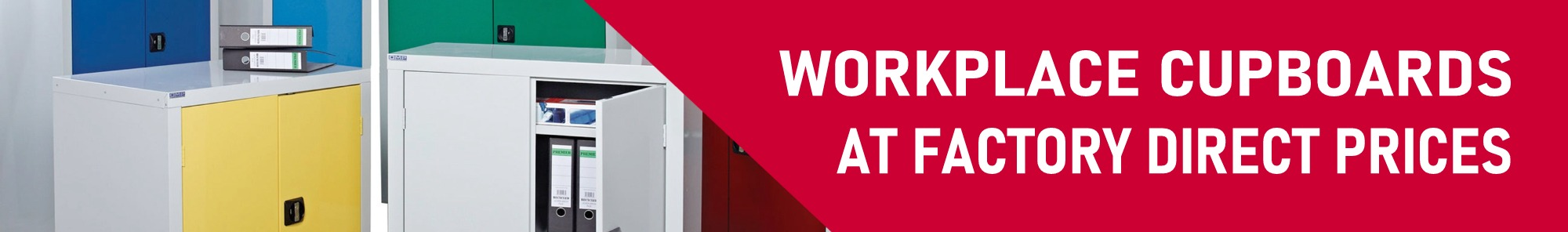WORKPLACE CUPBOARDS AT FACTORY DIRECT PRICES